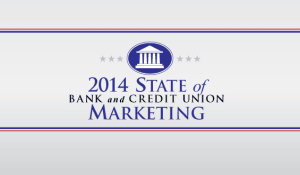 State of Bank and Credit Union Marketing Report